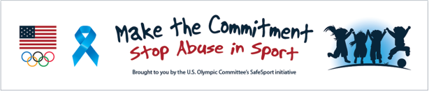 Want to make sport safer? Then join Make the Commitment: Stop Abuse in Sport, the U.S. Olympic Committee's 12-month safe sport campaign, which runs from April 2013 through April 2014.
